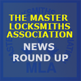 Master Locksmiths Association News Round Up