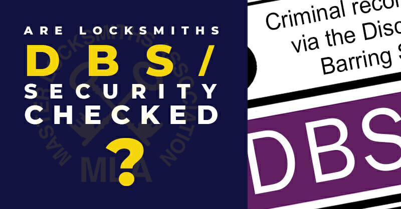 Are Locksmiths DBS or Security Checked