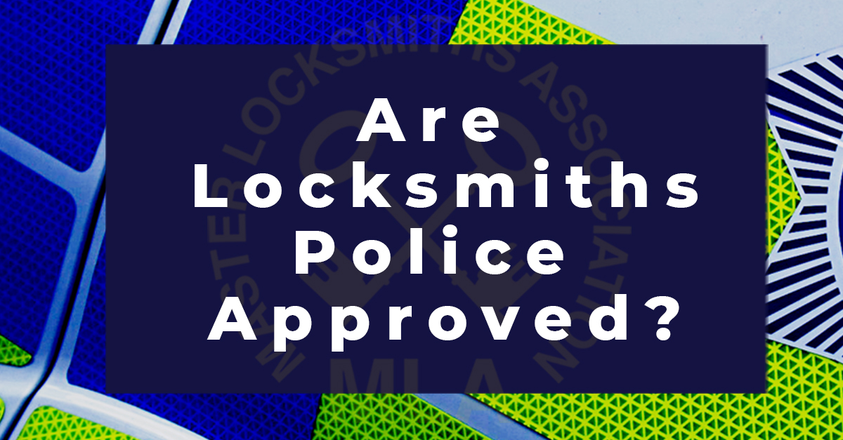 Are locksmiths Police Approved - Social