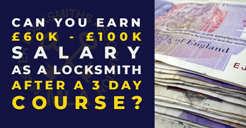 Can you earn a £60k – £100K salary as a locksmith after a 3 day course