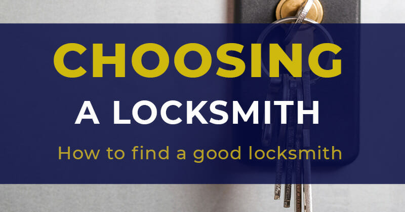 Choosing a Good Locksmith