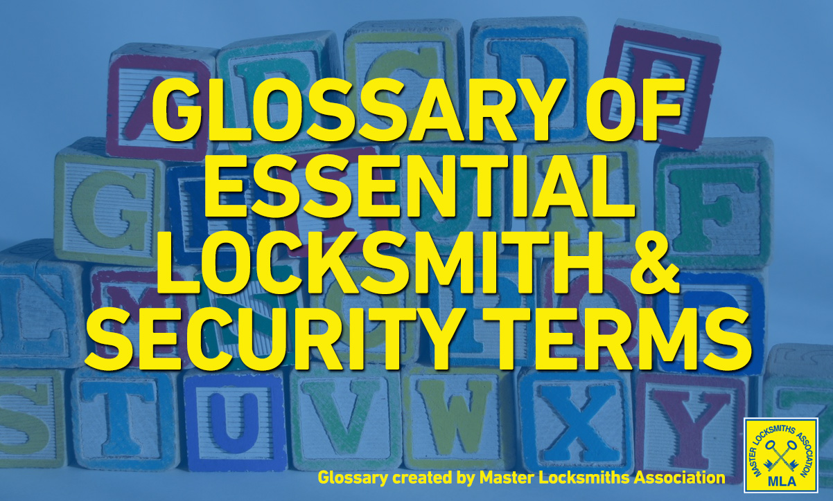 Locksmith Terminology – A Dictionary of Locksmith & Security Terms
