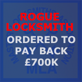 Rogue Locksmith ordered to pay back£700k