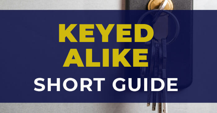 Keyed Alike Locks Guide