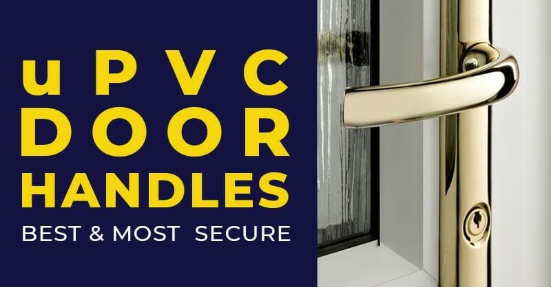 uPVC Door Handles - Best and Most Secure