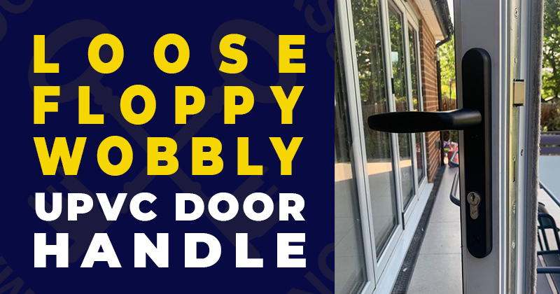 uPVC Door Handle Is Floppy or Loose