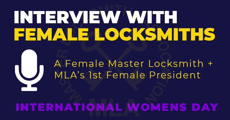 Interview with a Female Master Locksmith + MLA's First Female President – International Womens Day
